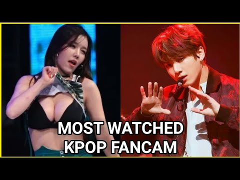 The Most Watched Kpop Fancams